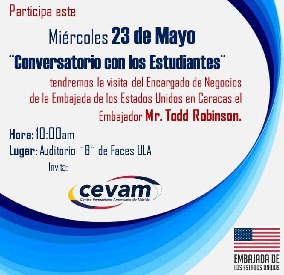 US Ambassador, Todd Robinson, was expected to attend a talk with students at the University of the Andes in Mérida, Venezuela.