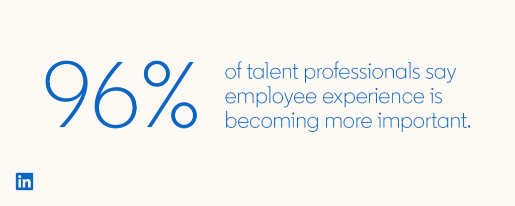 96% of talent professionals say employee experience is becoming more important, according to LinkedIn's annual Global Talent Trends report for 2020. (Photo credit LinkedIn)